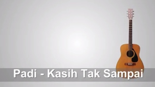 Download Lirik Lagu Padi Kasih - Tak Sampai + Chord