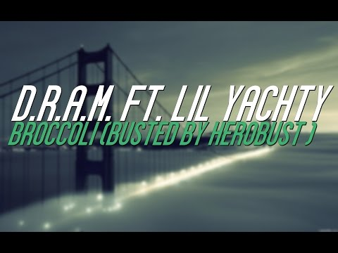 D.R.A.M. - Broccoli ft. Lil Yachty (BUSTED...
