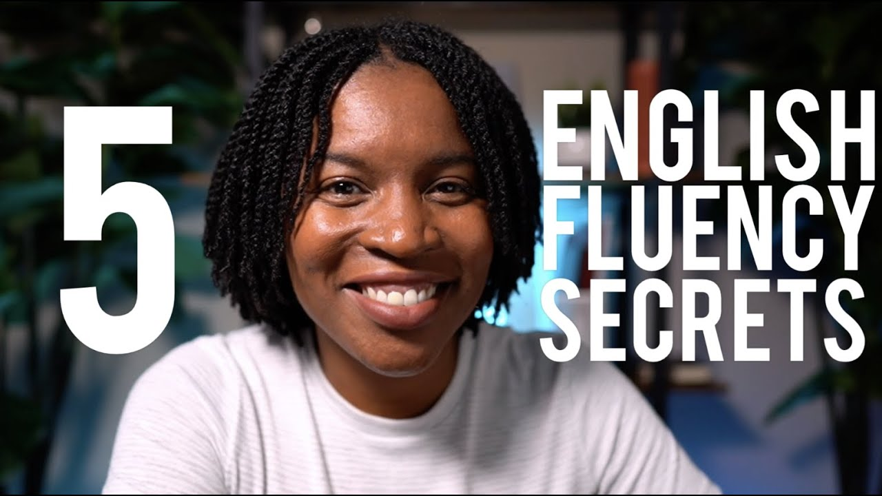 Download ENGLISH FLUENCY SECRETS YOU MUST KNOW | 5 SECRETS YOU MUST REMEMBER TO SPEAK ENGLISH FLUENTLY