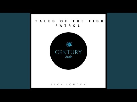 Chapter 1 - Tales Of The Fish Patrol