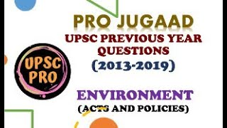 UPSC PREVIOUS YEAR QUESTIONS(2013-2019)  PRO JUGAAD  ENVIRONMENT  ACTS AND POLICIES