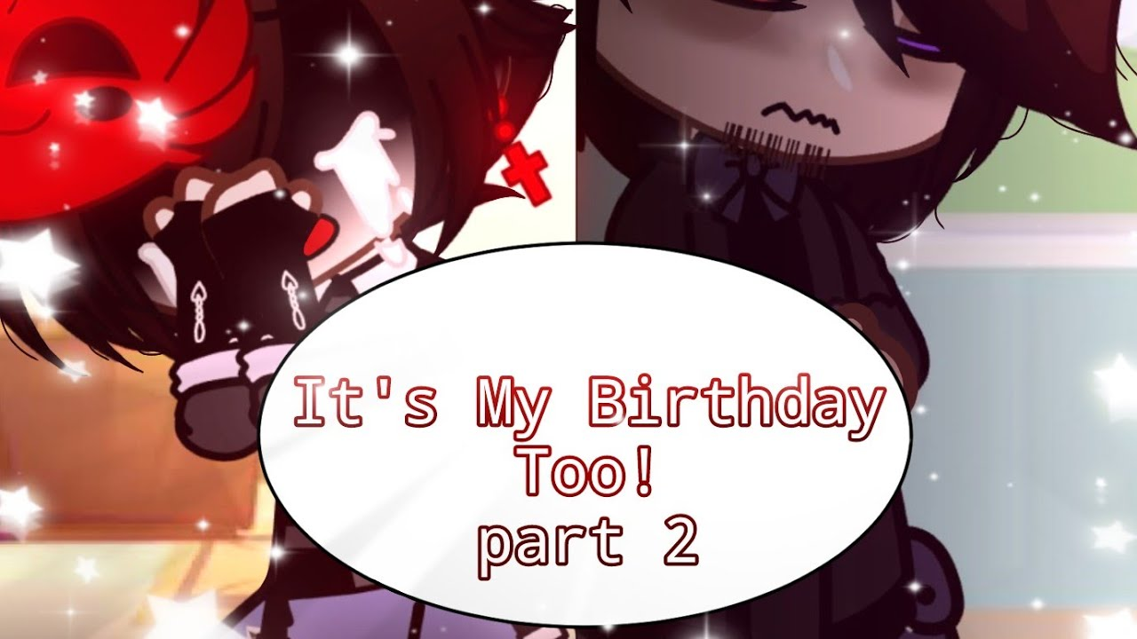 Download • Its My Birthday Too! • Part 2 • Past Micheal Angst • Past Aftons •