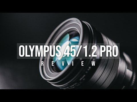Olympus 45mm f/1.2 Pro Review