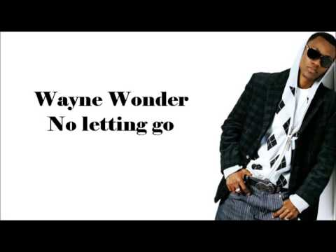Wayne Wonder  No Letting Go Lyrics