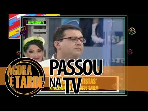 Passou na TV - Agora é Tarde - 0411