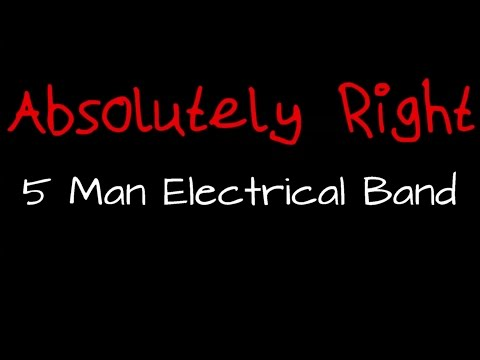 5 Man Electrical Band - Absolutely Right ( lyrics )