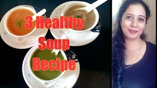 3 Healthy Soup Recipes||Low Calories||Without Cream And Starch