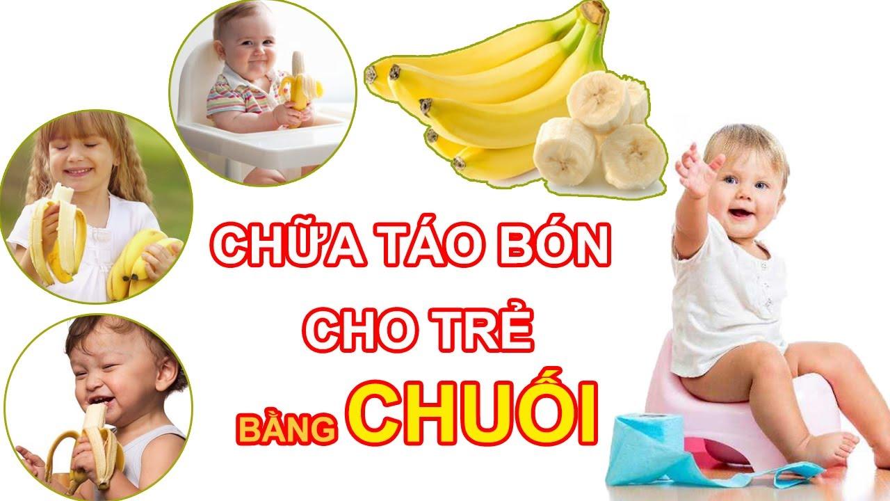 Chữa táo bón cho trẻ bằng chuối | Dược sĩ Thu Mai