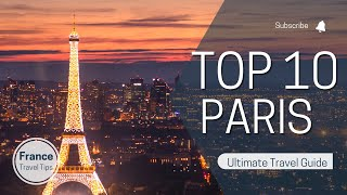 TOP 10 ATTRACTIONS IN PARIS / PARIS TOURIST PLACES