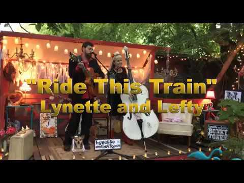 Lynette and Lefty - Ride This Train