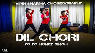 Yo Yo Honey Singh DIL CHORI Dance Choreography | Vipin Sharma Choreography | UDC
