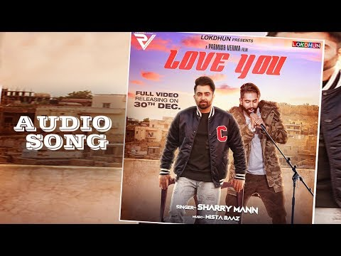 Love You - Sharry Mann ( Audio Song) |...