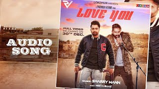 Love You Sharry Mann ( Audio Song) | Parmish Verma | Mista Baaz | Releasing on 30 December