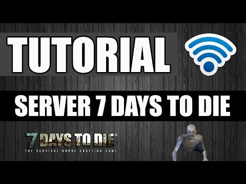 7 days to die how to create server