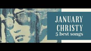 January Christy 5 Best songs