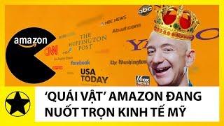 Amazon - 'Quái vật' kinh tế đáng sợ đang dần 'nuốt trọn' nước Mỹ
