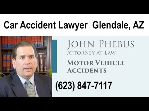 Car Accident Lawyer Glendale AZ | Law Offices of John Phebus