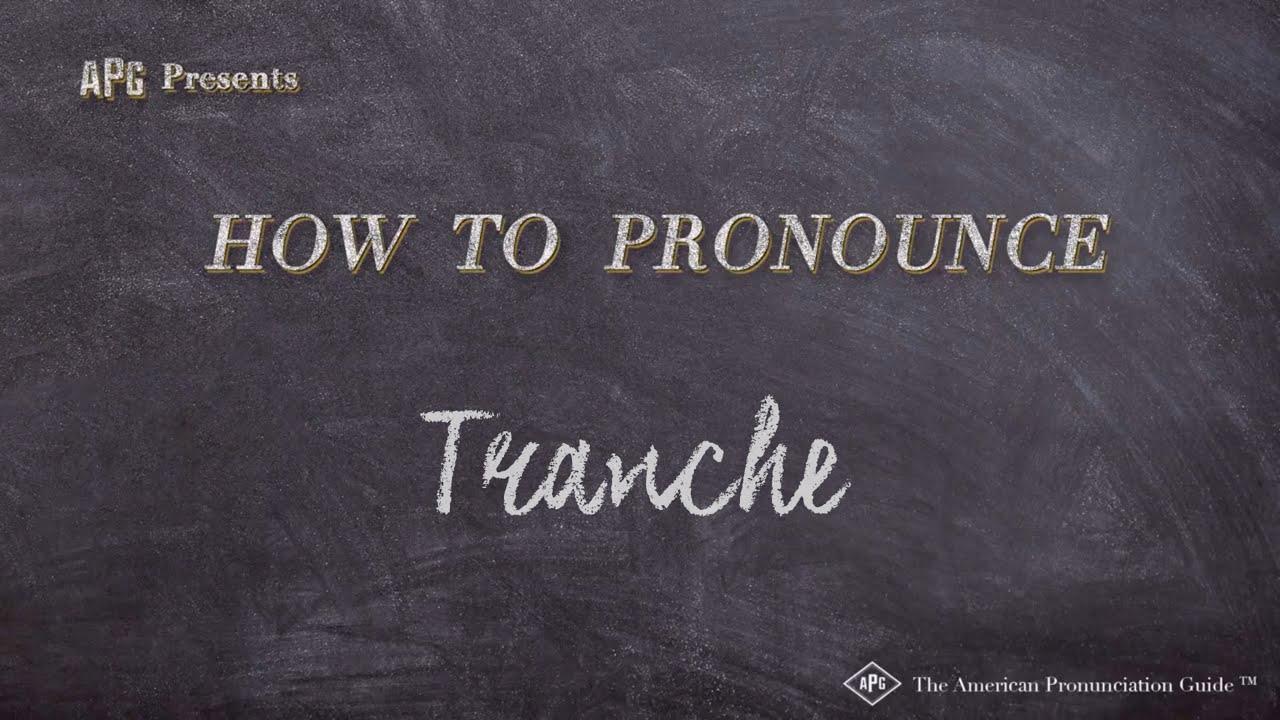 How to Pronounce Tranche  Tranche Pronunciation