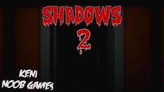 УРОКИ ПЕРЕВОДА ОТ КЕНИ:D | SHADOWS 2 #1 | ИНДИ - ХОРРОР