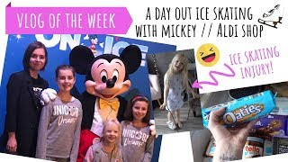 VLOG OF THE WEEK // ICE SKATING WITH MICKEY MOUSE / ALDI FOOD SHOP HAUL / The feel good mum