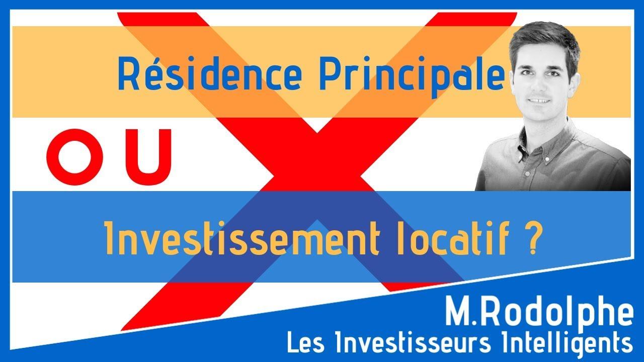investir ou acheter sa résidence principale