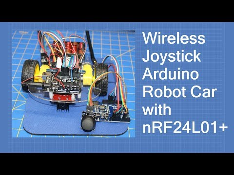 The nRF24L01 - Wireless Joystick for Arduino Robot Car with nRF24L01+