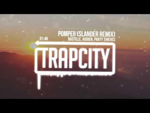 Bastille & Audien & Party Thieves - Pompeii (Slander Remix)