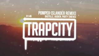 Download Bastille & Audien & Party Thieves - Pompeii (Slander Remix) MP3 song and Music Video