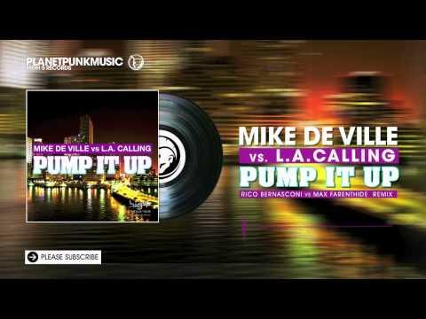 Mike De Ville vs L.A. Calling - Pump It Up - Rico Bernasconi vs Max Farenthide Remix