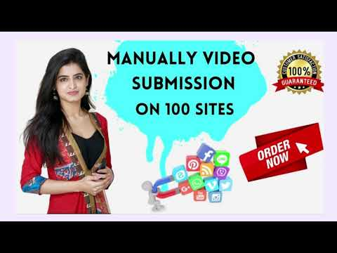 I will manually do video submission on top 100 popular video sharing sites