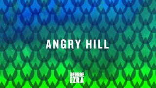 George Ezra - Angry Hill [Official Audio] Video