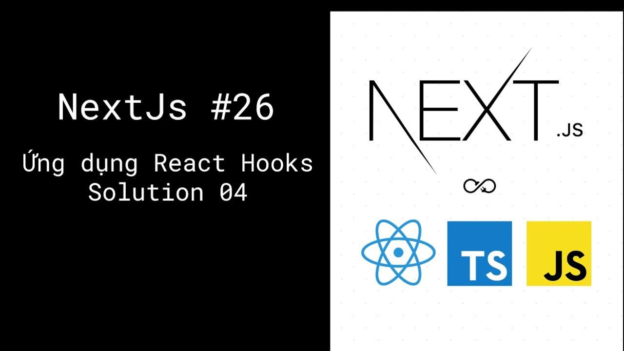 Lập trình NextJs - Solution 04