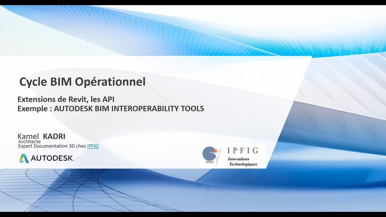 Download Extensions de Revit les API exemple : AUTODESK BIM INTEROPERABILITY TOOLS