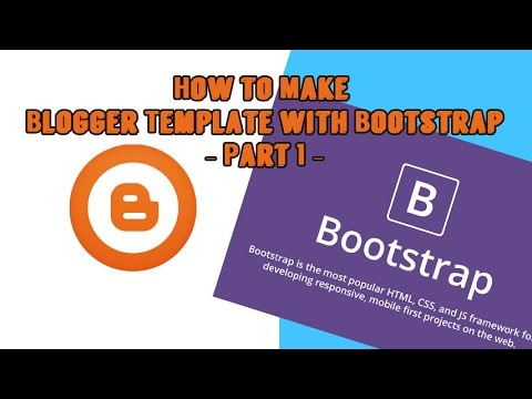 How to Make Blogger Template with Bootstrap Part 1