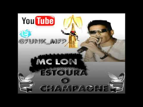 MC CHAMPAGNE BAIXAR O MP3 ESTOURA LON