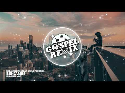 Dj Dayan Pires ft Bruno Ferreira - Benjamim Brazilian Bass Gospel
