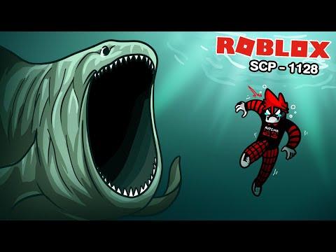 Roblox : SCP 1128 The Aquatic Horror สัตว์ประหลาดที่เป็นฝันร้ายของท้องทะเล !!!
