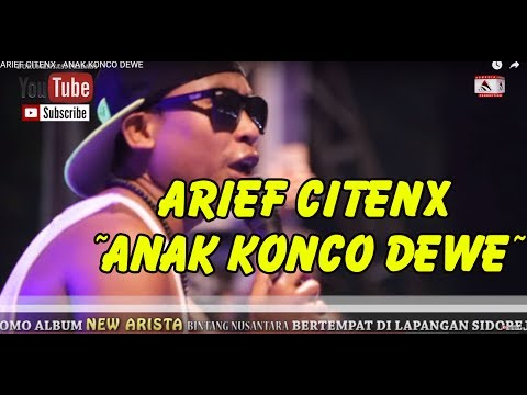 Free Download Arief Citenx -  Anak Konco Dewe Mp3 dan Mp4