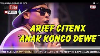 ARIEF CITENX -  ANAK KONCO DEWE