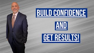 Build Confidence and Get Results! - Dose of Leadership