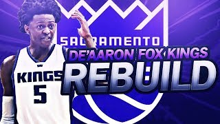 DE'AARON FOX KINGS REBUILD! NBA 2K17