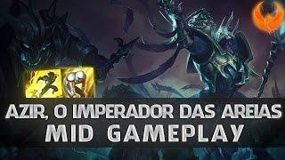 League of Legends - AZIR MID GAMEPLAY - COMO JOGAR COM O SHURIMA [PT-BR]