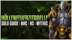 Höllenfeuerzitadelle -  NHC | HC | Mythic - Solo Guide [Deutsch]