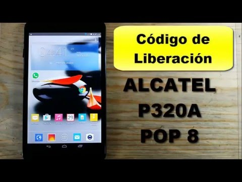 Código de liberación Alcatel POP 8 unlock code Alcatel Tablet P320A