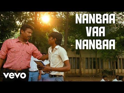 Saattai - Nanbaa Vaa Nanbaa Video   Imman