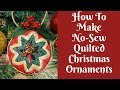 Christmas Crafts: No-Sew Quilted Christmas Ornaments