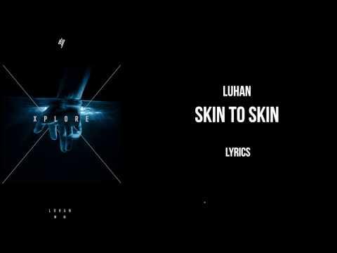 Luhan (鹿晗) - Skin to Skin (LYRICS)