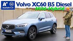 2020 Volvo XC60 B5 Diesel Mild-Hybrid AWD - Kaufberatung, Test deutsch, Review, Fahrbericht