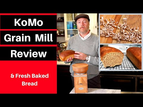 KoMo Grain Mill Review And Baking Fresh Bread
