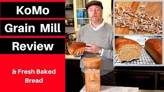 KoMo Grain Mill Review and Baking Fresh Bread